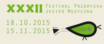 XXXII Przemyska Jesień Muzyczna 2015